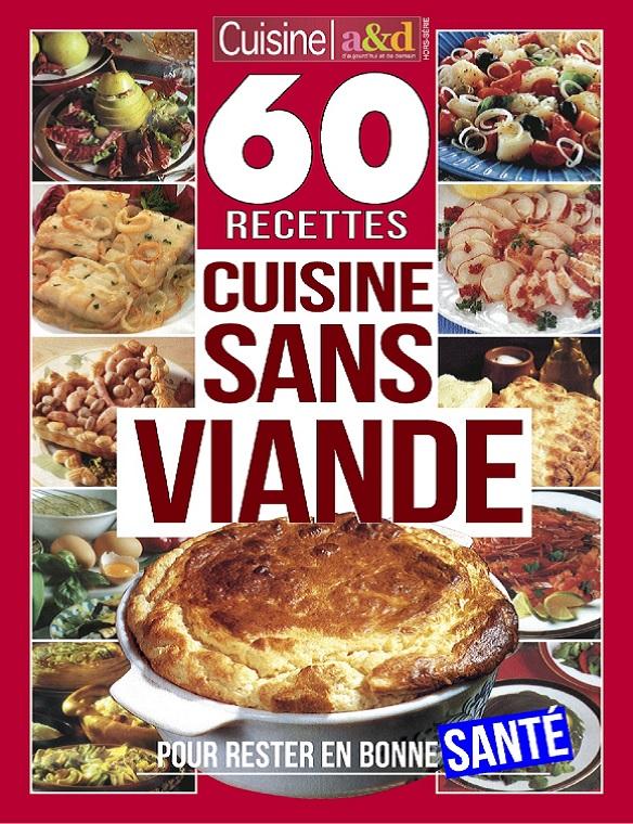 Cuisine a&d Hors Série N°1 – 60 Recettes Cuisine Sans Viande