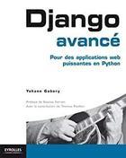 Django avancé-Pour des applications web puissantes en Python (Blanche) – Yohann Gabory