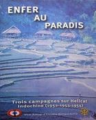 Enfer au Paradis-Trois Campagnes sur Hellcat Indochine (1952-1953-1954)