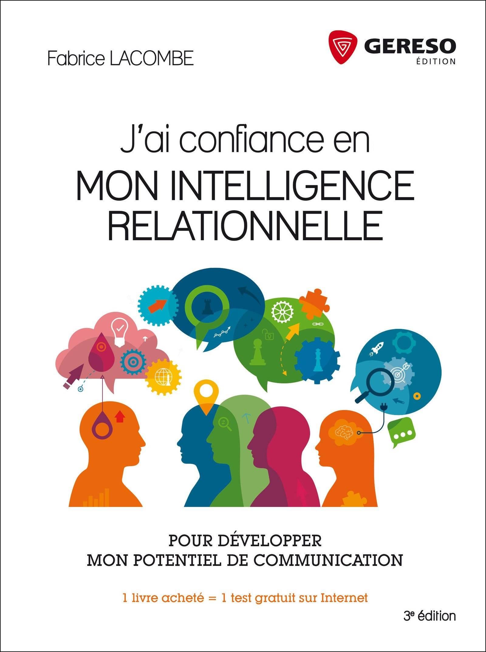 J'ai confiance en mon intelligence relationnelle-Pour développer mon potentiel de communication – 3e éd