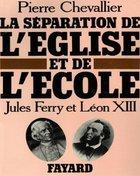 La Séparation de l'Eglise et de l'Ecole-Jules Ferry et Léon XIII