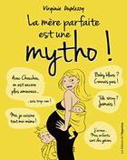 La mère parfaite est une mytho