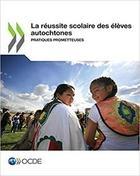 La réussite scolaire des élèves autochtones-Pratiques prometteuses – OECD