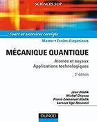 Mécanique quantique – 3ème édition – Atomes et noyaux. Applications technologiques-Cours et exercices corrigés