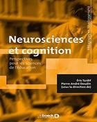 Neurosciences et cognition-Perspectives pour les sciences de l'éducation (Pédagogies en développement)