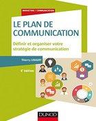 Le plan de communication (5e éd)- Définir et organiser votre stratégie de communication