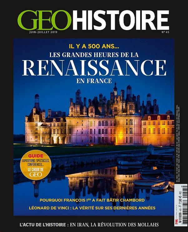 Geo Histoire N°45 – Juin-Juillet 2019