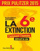 La 6e extinction- Comment l'homme détruit la vie