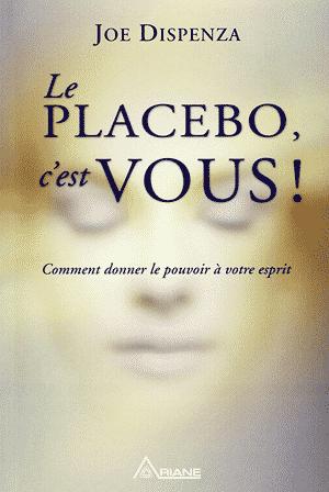 Le placebo-c'est vous !
