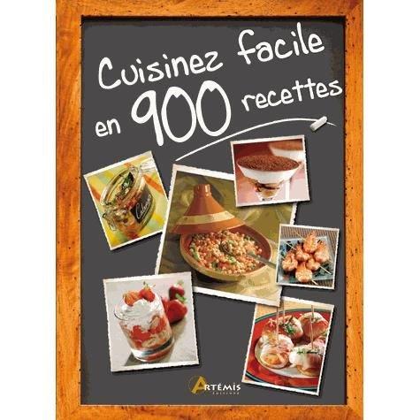 Cuisinez facile en 900 recettes – Collectif