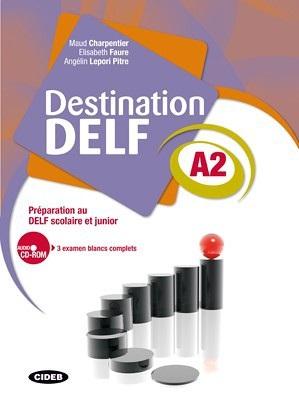 Destination DELF A2- Préparation au DELF scolaire et junior (-rom)