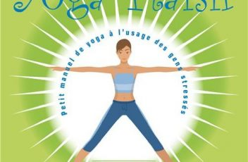 Yoga plaisir-Petit manuel de yoga à l'usage des gens stressés