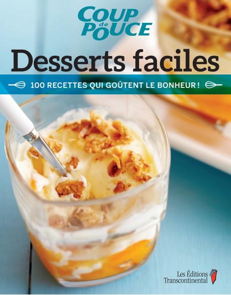 Desserts faciles – 100 recettes qui goûtent le bonheur