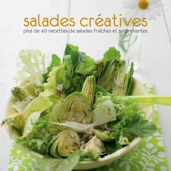 Salades créatives-Plus de 40 recettes de salades fraîches et surprenantes