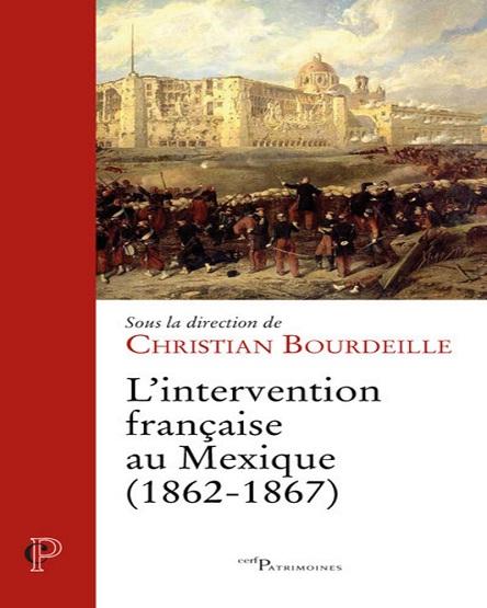 L'intervention française au Mexique (1862-1867) – Christian Bourdeille (2019)