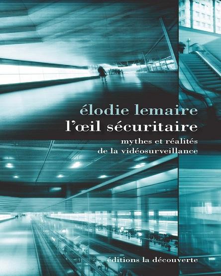 L'oeil securitaire – Elodie Lemaire (2019)