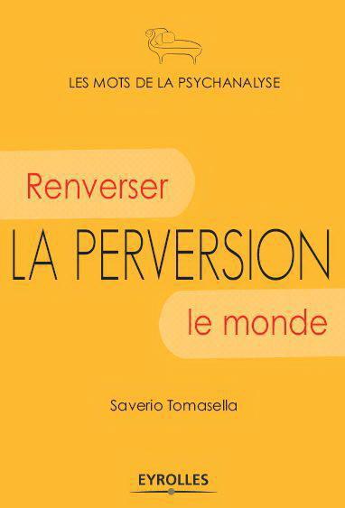 La perversion-Renverser le monde