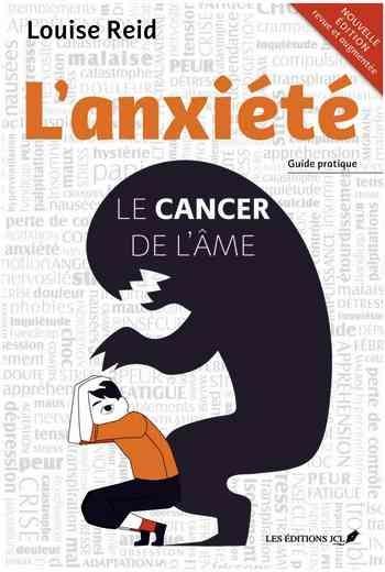 Louise Reid – L'anxiété-Le cancer de l'âme (2019)