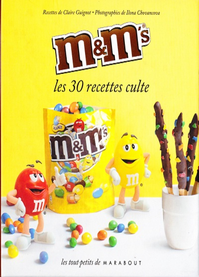 Marabout – Les 30 recettes culte  M & M's , le bonbon au cachuètes enrobé au chocolat – Les tout petits de Marabout