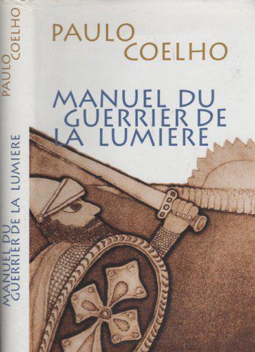 Paulo Coelho Manuel du guerrier de la lumiere