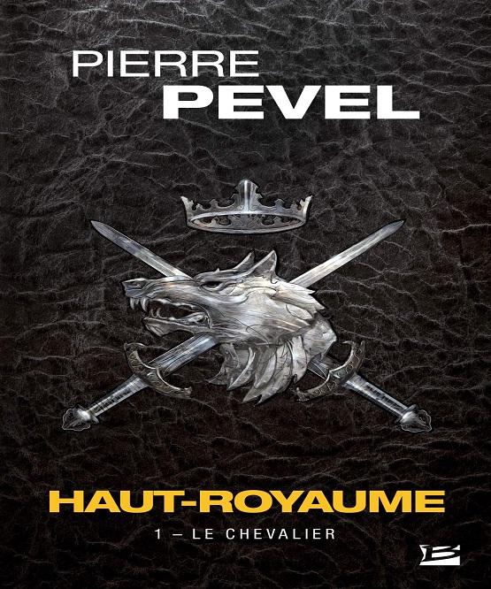 Pierre Pevel – Haut-Royaume 1 – Le Chevalier (2019)