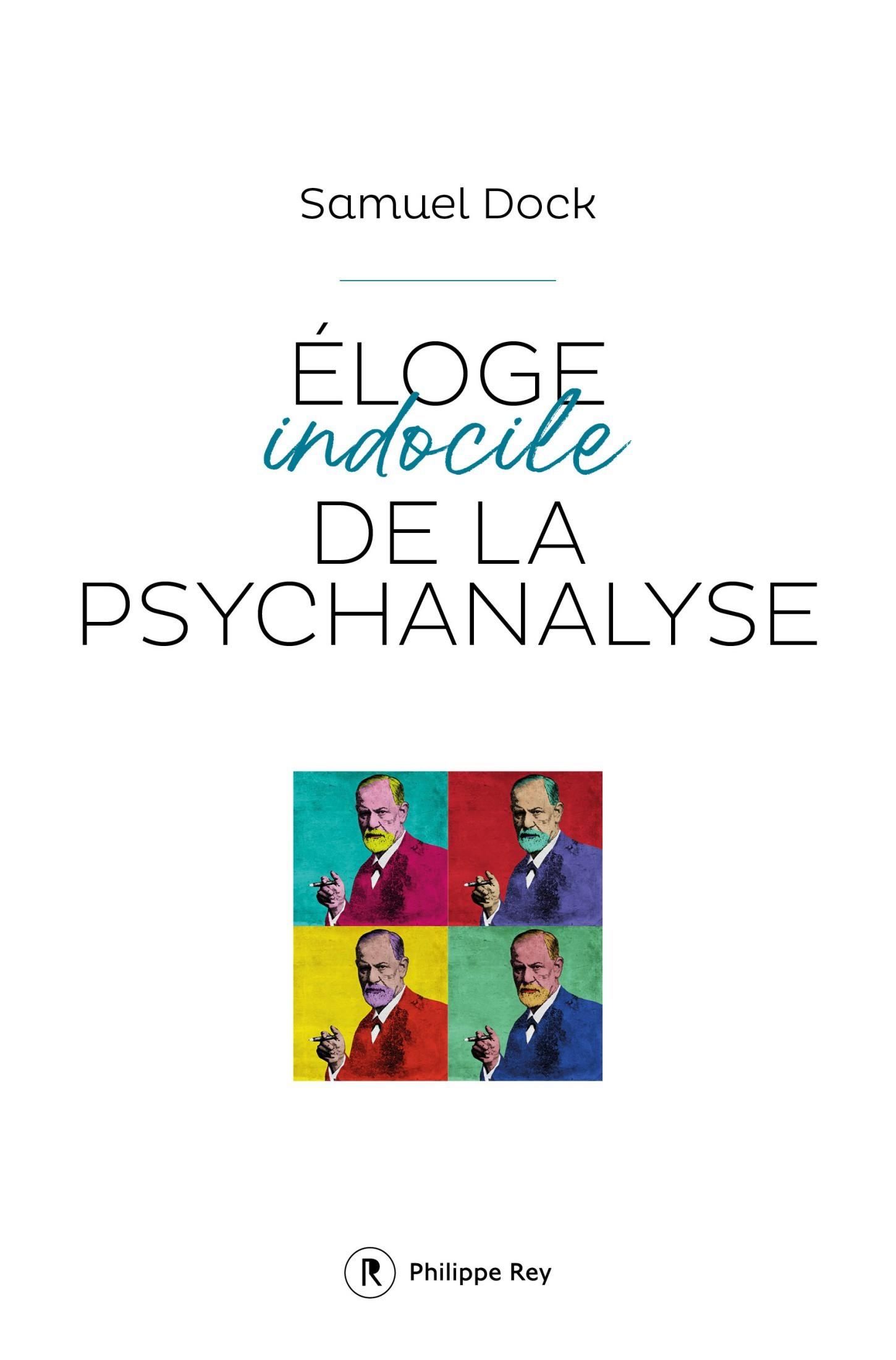 Samuel Dock – Éloge indocile de la psychanalyse (2019)
