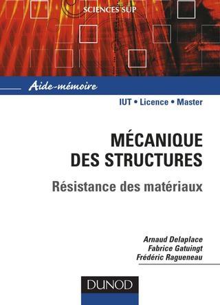 Aide mémoire Mécanique des structures Résistance des matériaux