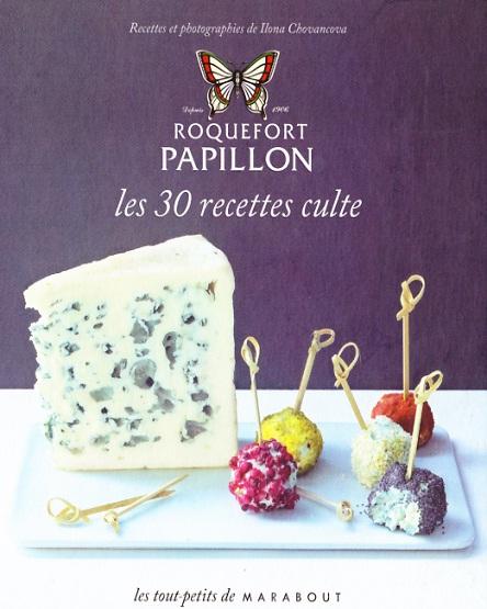 Les 30 recettes culte du Roquefort Papillon , le fromage de l' Aveyron