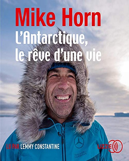Mike Horn – L'Antarctique le rêve d'une vie (2019)