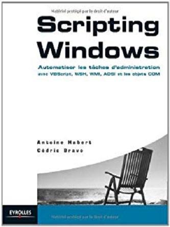 Scripting Windows – Automatiser les taches d'administration