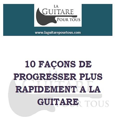 10 Façons De Progresser Plus Rapidement A La Guitare