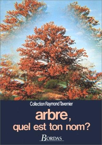 Arbre, quel est ton nom -Guide pour la reconnaissance des arbres, arbustes et arbrisseaux