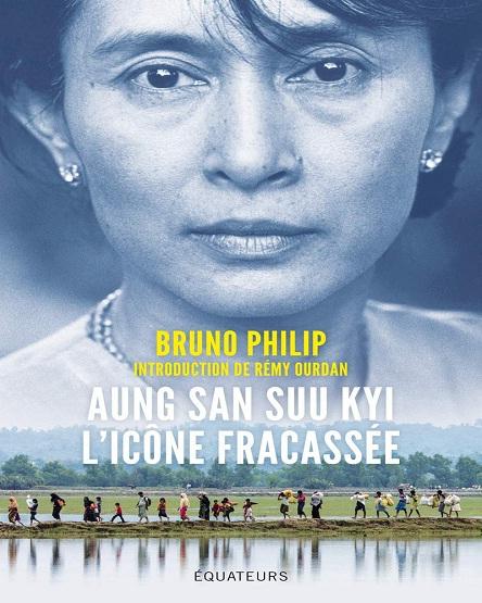 Aung San Suu Kyi, l'icône fracassée – Bruno Philip