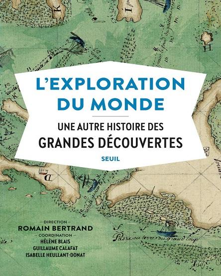 L'Exploration du monde – Une autre histoire des Grandes Découvertes (Collectif)