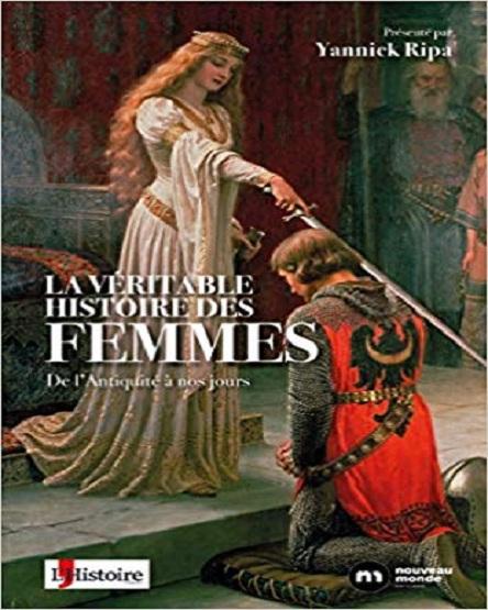 La véritable histoire des femmes de l'Antiquité à nos jours