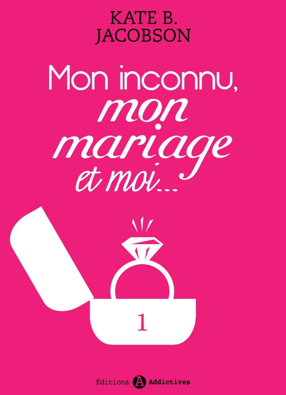 Mon inconnu-Mon mariage et Moi (Tome 1)