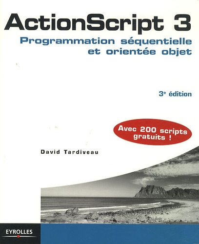 ActionScript 3 – Programmation sequentielle et orientee objet – 2008