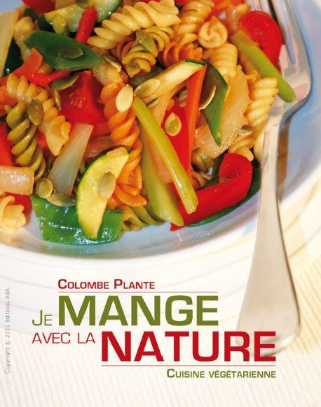 Je mange avec la nature- Cuisine Végétarienne