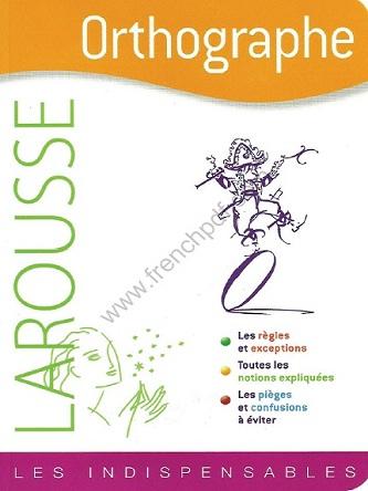 Larousse – Orthographe-Les indispensables