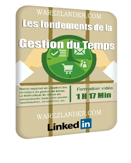Linkedin – Les fondements de la gestion du temps