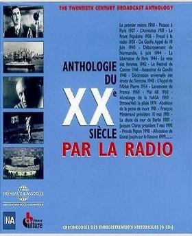 Anthologie du XXème siècle par la radio