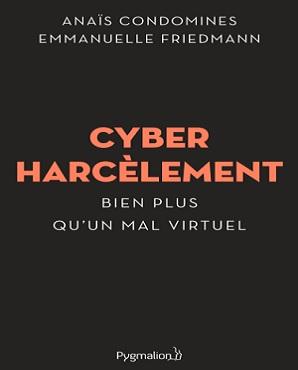 Cyber Harcèlement – Anais Condomines, Emmanuelle Friedmann (2019)