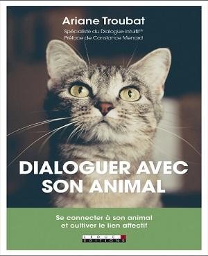 Dialoguer avec son animal – Ariane Troubat (2020)