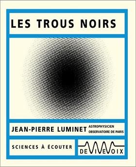 Jean-Pierre Luminet – Les trous noirs