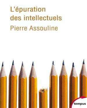 L'épuration des intellectuels – Pierre Assouline