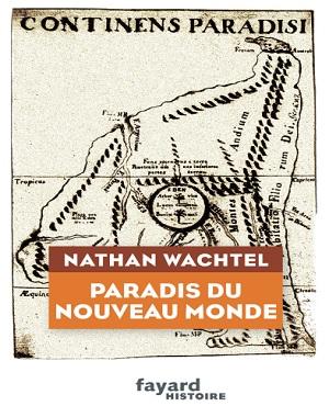 Paradis du nouveau monde – Nathan Wachtel (2019)