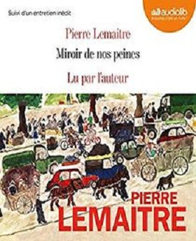 Pierre Lemaitre – Miroir de nos peines (2020)