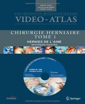 Vidéo atlas. Chirurgie herniaire-I. Hernie de l'aine, techniques ouvertes