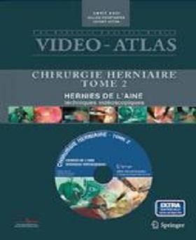 Video-Atlas Chirurgie Herniaire-Hernies De L'Aine techniques vidéoscopiques