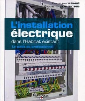 L'installation électrique dans l'habitat existant-Le guide du professionnel